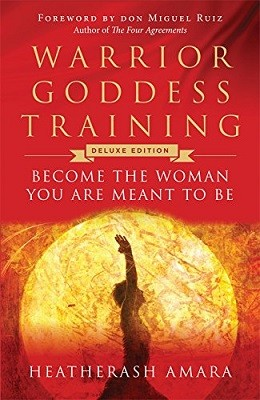 Warrior Goddess Training: Become the Woman You are Meant to be (Hardback)