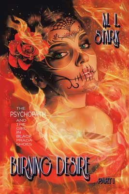 Burning Desire: The Psychopath and the Girl in Black Prada Shoes Part I (Paperback)