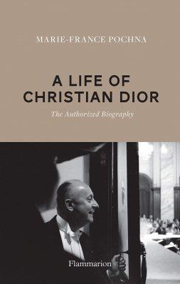 Christian Dior: Destiny: The Authorized Biography (Hardback)