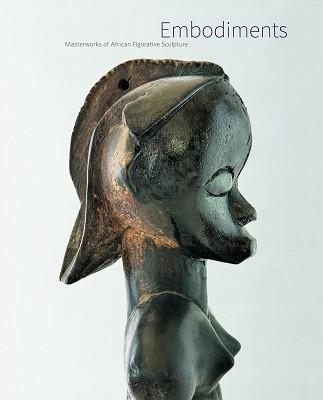 Embodiments: Masterworks of African Figurative Sculpture (Hardback)