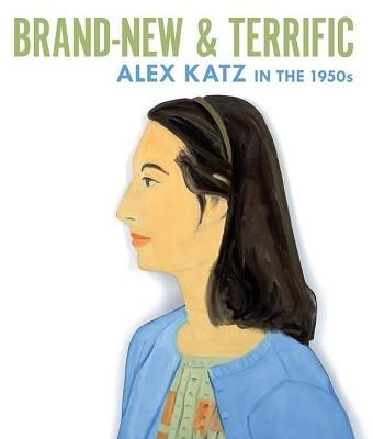 Brand-New & Terrific: Alex Katz in the 1950's (Hardback)