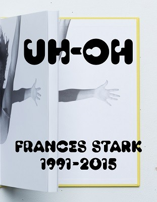 UH-OH: Frances Stark, 1991-2015 (Hardback)