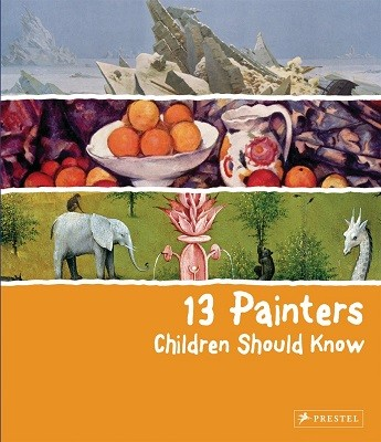 13 Painters Children Should Know - 13 Children Should Know (Hardback)