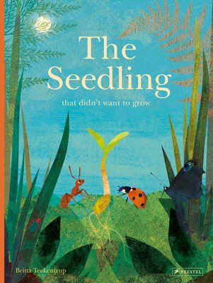 The Seedling That Didn't Want to Grow (Hardback)