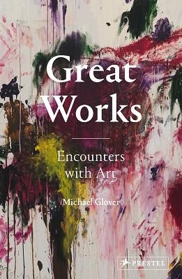 Great Works: Encounters with Art (Hardback)