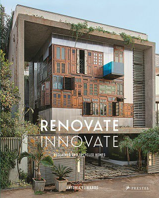Renovate Innovate: Reclaimed and Upcycled Homes (Hardback)