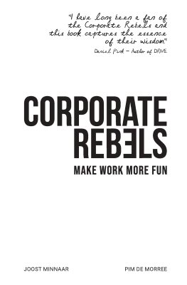Corporate Rebels: Make Work More Fun (Paperback)