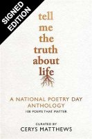 Tell Me the Truth About Life: A National Poetry Day Anthology - Signed Edition (Hardback)