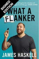 What a Flanker!: Signed Edition (Hardback)
