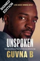 Unspoken: Toxic Masculinity and How I Faced the Man Within the Man: Signed Edition (Paperback)
