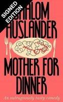 Mother for Dinner: Signed Edition (Hardback)