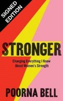 Stronger: Changing Everything I Knew About Women's Strength: Signed Edition (Hardback)
