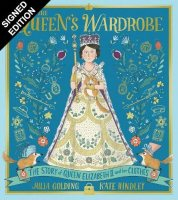 The Queen's Wardrobe: The Story of Queen Elizabeth II and Her Clothes: Signed Bookplate Edition (Hardback)