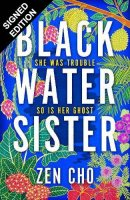 Black Water Sister: Signed Edition (Hardback)