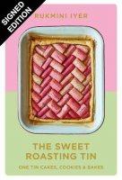 The Sweet Roasting Tin: One Tin Cakes, Cookies & Bakes: Signed Edition (Hardback)