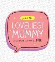 Loveliest Mummy