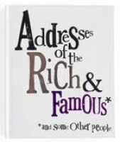 Address of the Rich & Famous*