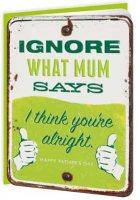 Ignore What Mum Says