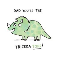 Dad You're The Triceratops Card