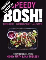 Speedy BOSH!: Over 100 Quick and Easy Plant-Based Meals in 30 Minutes - Signed Exclusive Edition (Hardback)
