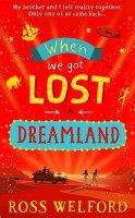 When We Got Lost in Dreamland (Hardback)