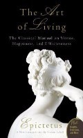 Art of Living: The Classical Mannual on Virtue, Happiness, and Effectiveness (Paperback)