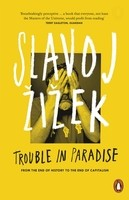 Trouble in Paradise: From the End of History to the End of Capitalism (Paperback)