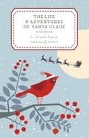 The Life and Adventures of Santa Claus - Penguin Christmas Classics (Hardback)