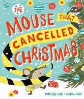 The Mouse that Cancelled Christmas (Paperback)