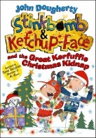 Stinkbomb and Ketchup-Face and the Great Kerfuffle Christmas Kidnap (Paperback)