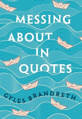 Messing About in Quotes: A Little Oxford Dictionary of Humorous Quotations (Hardback)