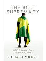 The Bolt Supremacy: Inside Jamaica's Sprint Factory (Hardback)