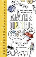 Maths on the Go: 101 Fun Ways to Play with Maths (Hardback)