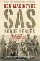 SAS: Rogue Heroes - the Authorized Wartime History (Hardback)