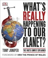 What's Really Happening to Our Planet?: The Facts Simply Explained (Paperback)