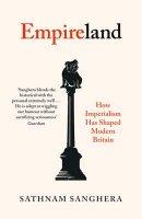 Empireland: How Imperialism Has Shaped Modern Britain (Hardback)
