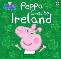 Peppa Pig: Peppa Goes to Ireland