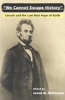 We Cannot Escape History: LINCOLN AND THE LAST BEST HOPE OF EARTH (Paperback)