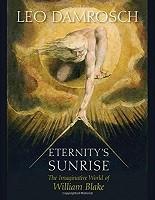 Eternity's Sunrise: The Imaginative World of William Blake (Hardback)