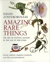 Amazing Rare Things: The Art of Natural History in the Age of Discovery (Paperback)