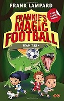Frankie's Magic Football: Team T. Rex: Book 14 - Frankie's Magic Football (Paperback)