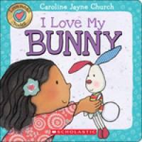 Lovemeez: I Love My Bunny (Board book)