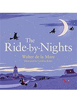 The Ride-by-Nights - Four Seasons of Walter de la Mare (Paperback)