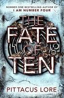 The Fate of Ten: Lorien Legacies Book 6 - The Lorien Legacies (Hardback)