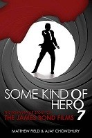 Some Kind of Hero: The Remarkable Story of the James Bond Films (Hardback)