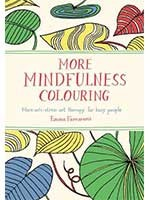 More Mindfulness Colouring: More anti-stress art therapy for busy people (Paperback)