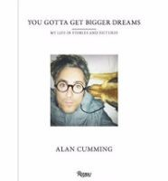 You Gotta Get Bigger Dreams: My Life in Stories and Pictures (Hardback)