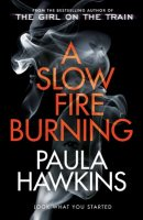 A Slow Fire Burning (Hardback)