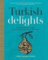 Turkish Delights: Stunning regional recipes from the Bosphorus to the Black Sea (Hardback)