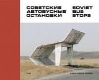 Soviet Bus Stops (Hardback)